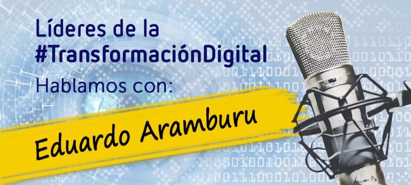 Líderes de la transformación digital: Eduardo Aramburu, CDO de Sociedad TextilLonia